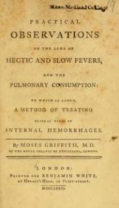 Practical Observations on the Cure of the Hectic and Slow Fevers, and the Pulmonary Consumption (1776)
